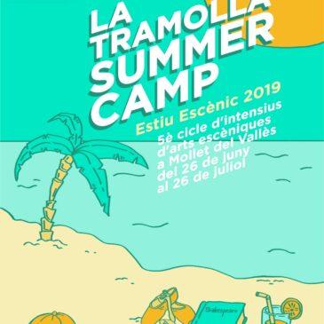 Estiu Escènic 2019: La Tramolla Summer Camp!