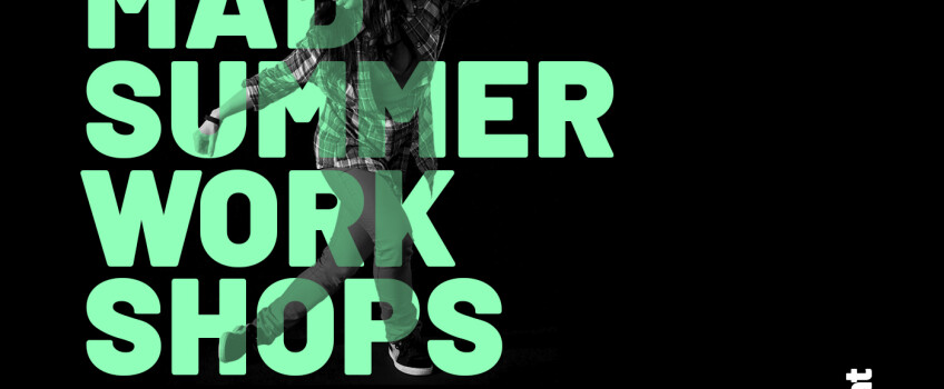 MadSummer Workshops!